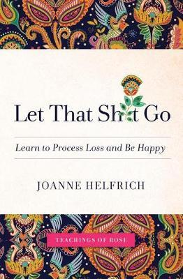 Let That Shit Go by Joanne Helfrich image