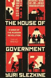 The House of Government by Yuri Slezkine