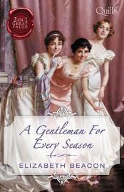 A Gentleman For Every Season/Lord Laughraine's Summer Promise/Redemptionof the Rake by Elizabeth Beacon