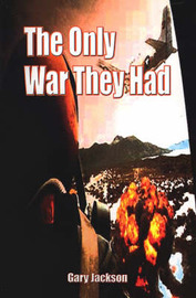 The Only War They Had by Gary Jackson