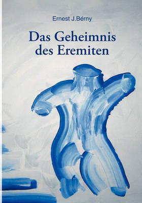Das Geheimnis Des Eremiten by Ernest J. Berny image