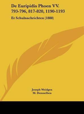 de Euripidis Phoen VV. 793-796, 817-820, 1190-1193: Et Schulnachrichten (1888) by Joseph Weidgen image