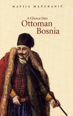 A Glance into Ottoman Bosnia by Matija Ma Uraniae image