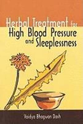 Herbal Treatment for High Blood Pressure and Sleeplessness by Vaidya Bhagwan Dash image
