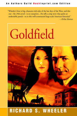 Goldfield by Richard S Wheeler
