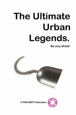 The Ultimate Urban Legends by PINKMINT PUBLICATIONS