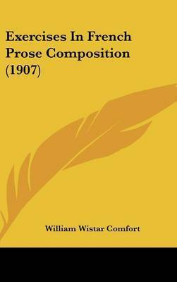 Exercises in French Prose Composition (1907) by William Wistar Comfort