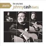 Playlist: The Very Best of Johnny Cash Duets by Johnny Cash
