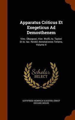 Apparatus Criticus Et Exegeticus Ad Demosthenem by Gottfried Heinrich Schafer image