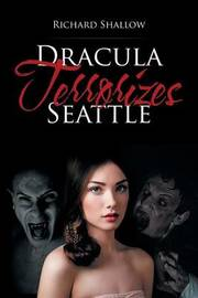 Dracula Terrorizes Seattle by Richard Shallow image