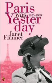 Paris Was Yesterday by Janet Flanner image