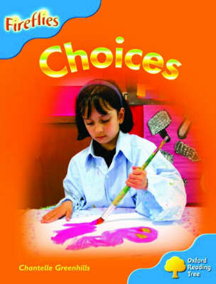 Oxford Reading Tree: Stage 3: Fireflies: Choices by Chantelle Greenhills image