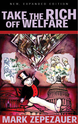 Take the Rich Off Welfare by Mark Zepezauer image