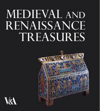 Medieval and Renaissance Treasures from the V&A by Paul Williamson image