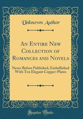 An Entire New Collection of Romances and Novels by Unknown Author image