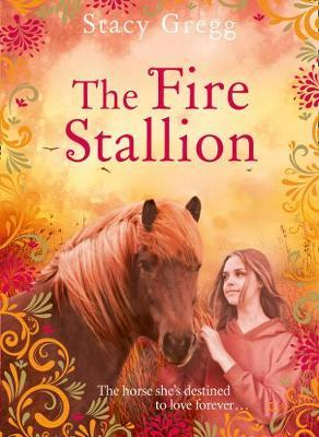The Fire Stallion by Stacy Gregg image
