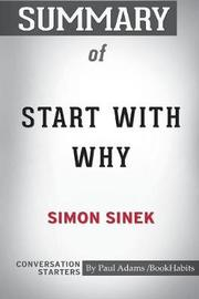Summary of Start with Why by Simon Sinek by Paul Adams Bookhabits image