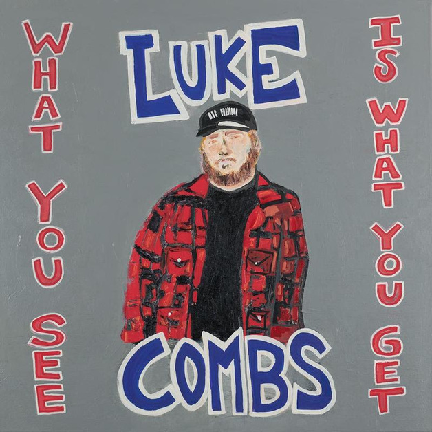 What You See is What You Get by Luke Combs
