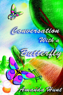 Conversations with a Butterfly by Amanda Hunt image