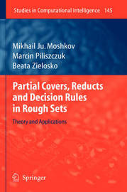 Partial Covers, Reducts and Decision Rules in Rough Sets by Mikhail Ju Moshkov image