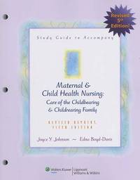 Maternal and Child Health Nursing: Care of the Childbearing and Childrearing Family: Study Guide by Adele Pillitteri image