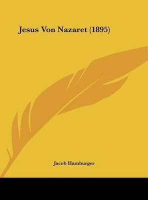 Jesus Von Nazaret (1895) by Jacob Hamburger image