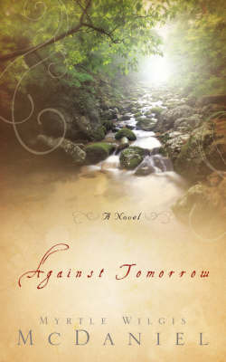 Against Tomorrow by Myrtle Mc Daniel