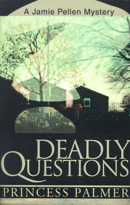 Deadly Questions by Princess Palmer