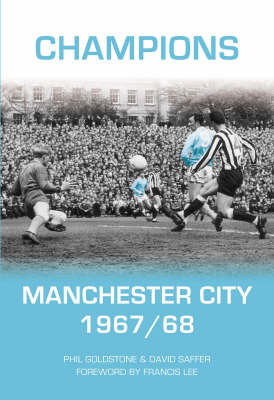 Manchester City 1967-1968 by Philip Goldstone