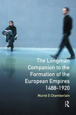 Longman Companion to the Formation of the European Empires, 1488-1920 by Muriel E. Chamberlain image