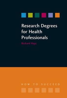 Research Degrees for Health Professionals by Richard Hays image