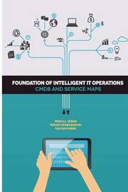 Foundation of Intelligent It Operations by MR Prafull Verma