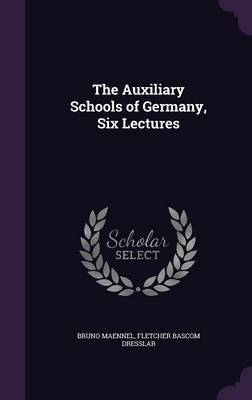 The Auxiliary Schools of Germany, Six Lectures by Bruno Maennel image