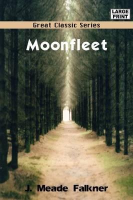 Moonfleet by J Meade Falkner