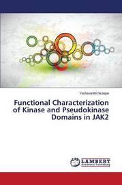 Functional Characterization of Kinase and Pseudokinase Domains in Jak2 by Niranjan Yashavanthi
