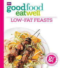 Good Food Eat Well: Low-fat Feasts by Good Food Guides image