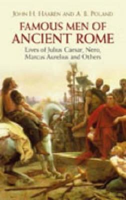 Famous Men of Ancient Rome by John , H. Haaren