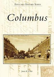 Columbus by Janice R Ulrich