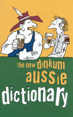 The New Dinkum Aussie Dictionary by R Beckett image