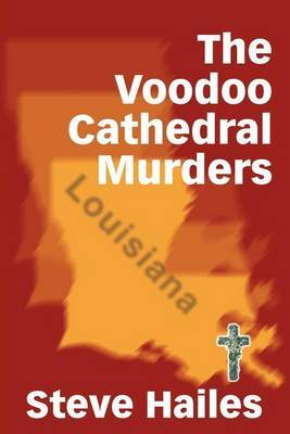 The Voodoo Cathedral Murders by Steve Hailes image