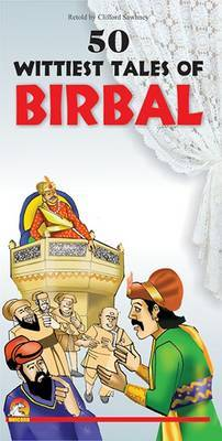 50 Wittiest Tales of Birbal by Clifford Sawhney