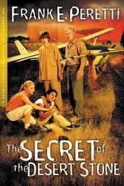 The Secret of The Desert Stone by Frank E Peretti