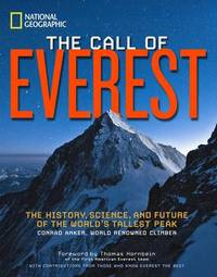 The Call of Everest: The History, Science, and Future of the World's Tallest Mountain by Conrad Anker