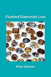 Flushed Diamonds Lost by Elias Sassoon