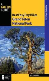 Best Easy Day Hikes Grand Teton National Park by Bill Schneider
