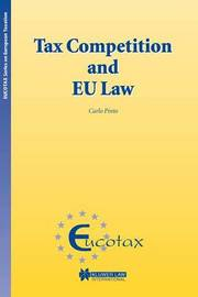 Tax Competition and EU Law by Carla Pinto