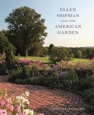 Ellen Shipman and the American Garden by Judith B. Tankard