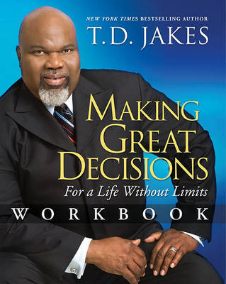 Making Great Decisions Workbook by T.D. Jakes image