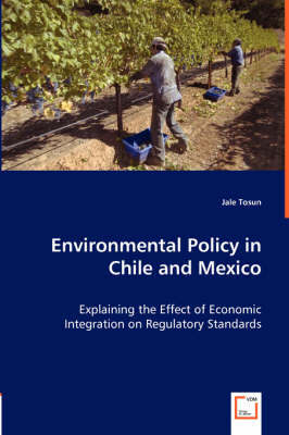 Environmental Policy in Chile and Mexico by Jale Tosun image