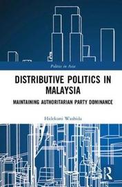Distributive Politics in Malaysia by Hidekuni Washida